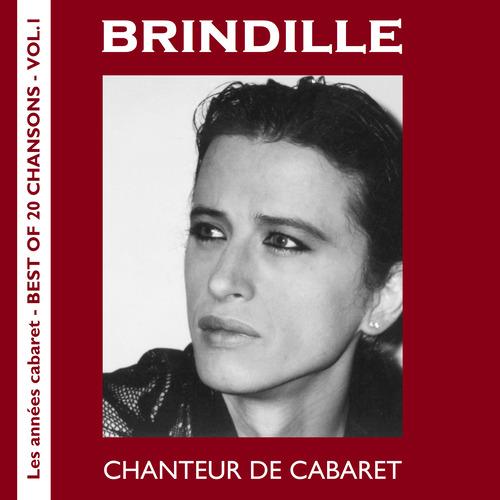 Chanteur de cabaret - Brindille - Best of 20 chansons